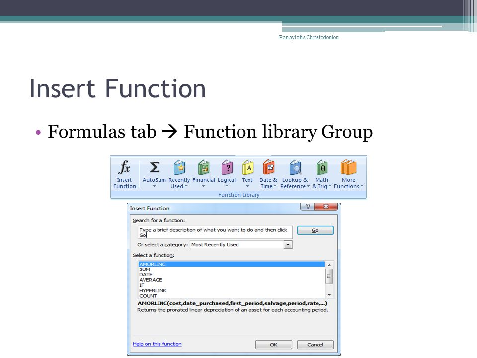 Insert Function Formulas tab  Function library Group Panayiotis Christodoulou