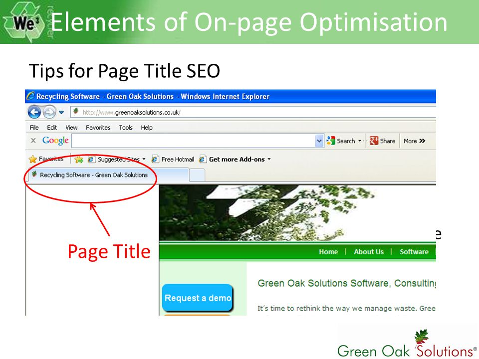 Tips for Page Title SEO – Include keywords – Make it less than 70 characters – Place keywords as close to beginning as possible – Make it readable for