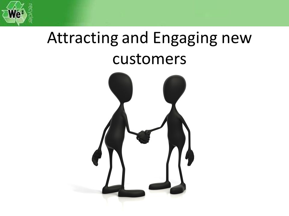 Attracting and Engaging new customers