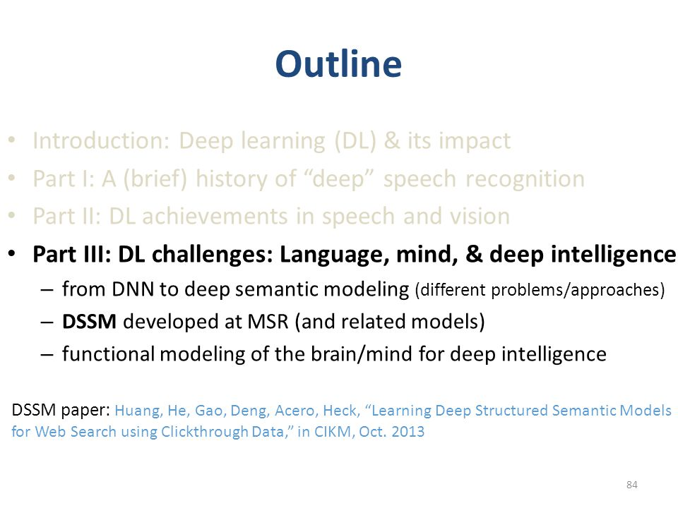 """Outline Introduction: Deep learning (DL) & its impact Part I: A (brief) history of """"deep"""" speech recognition Part II: DL achievements in speech and vi"""