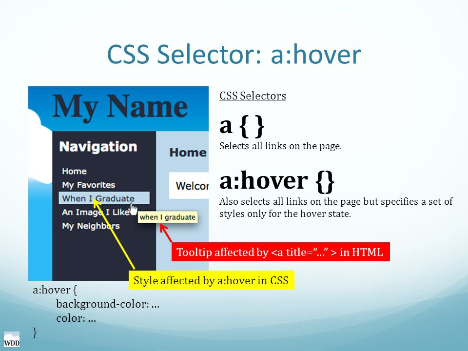 CSS Selector: a:hover a { } Selects all links on the page.