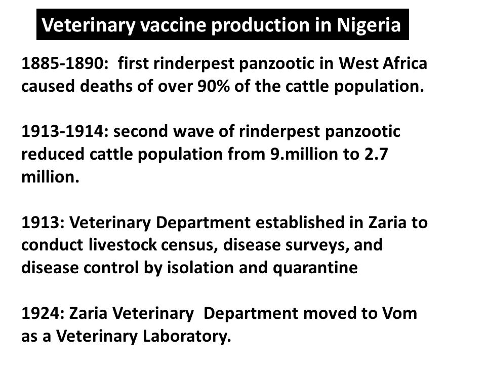 1885-1890: first rinderpest panzootic in West Africa caused deaths of over 90% of the cattle population. 1913-1914: second wave of rinderpest panzooti