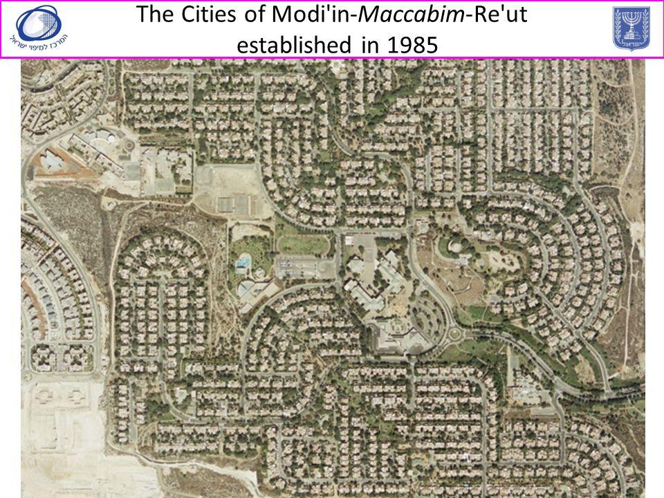 The Cities of Modi in-Maccabim-Re ut established in 1985