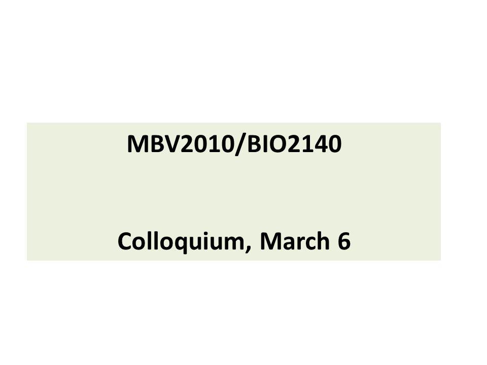 MBV2010/BIO2140 Colloquium, March 6