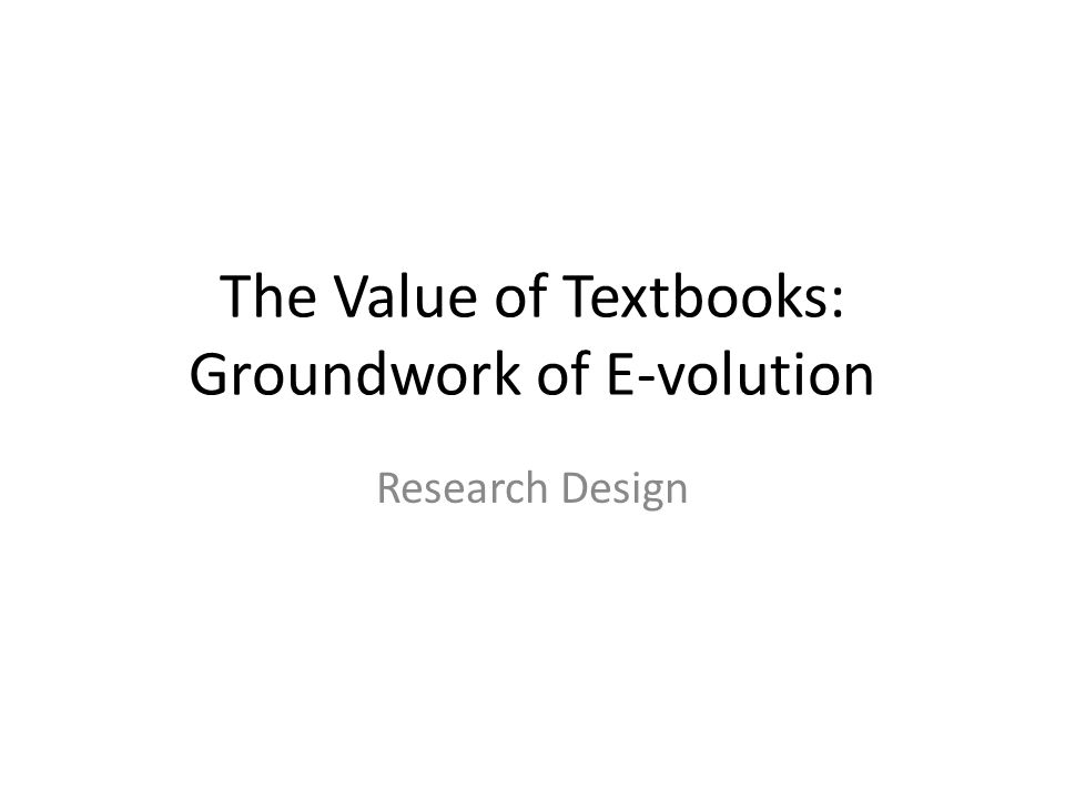 The Value of Textbooks: Groundwork of E-volution Research Design
