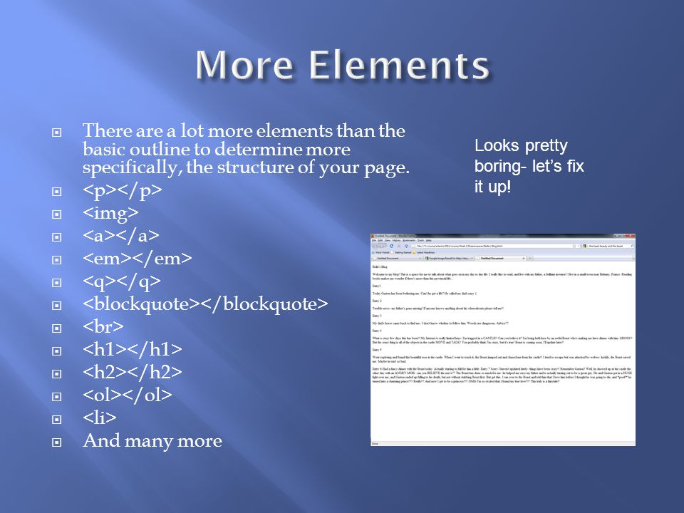  There are a lot more elements than the basic outline to determine more specifically, the structure of your page.
