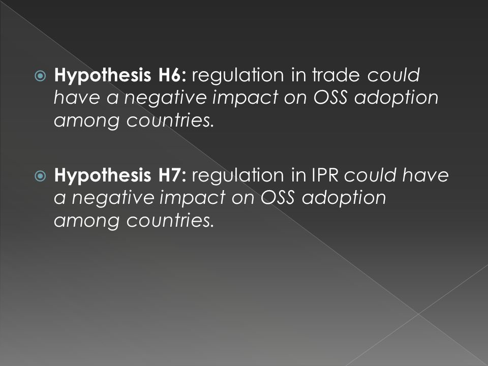  Hypothesis H6: regulation in trade could have a negative impact on OSS adoption among countries.