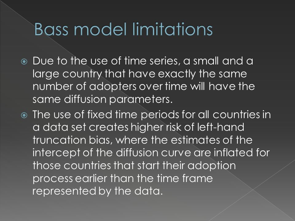  Due to the use of time series, a small and a large country that have exactly the same number of adopters over time will have the same diffusion parameters.