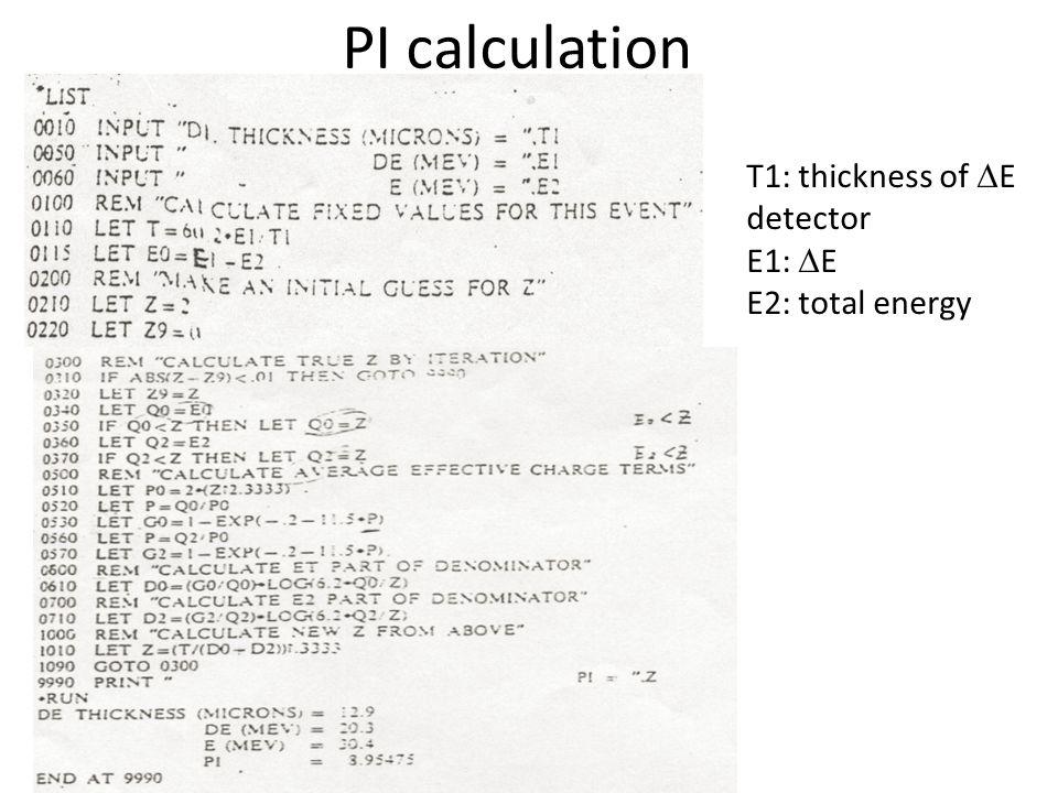 PI calculation T1: thickness of  E detector E1:  E E2: total energy