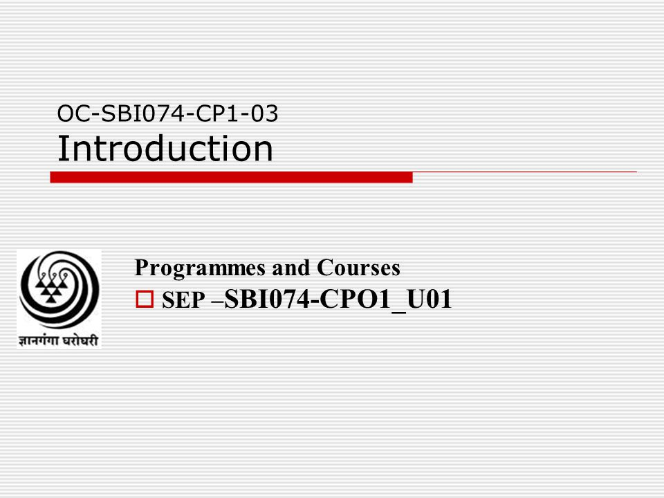 OC-SBI074-CP1-03 Introduction Programmes and Courses  SEP – SBI074-CPO1_U01
