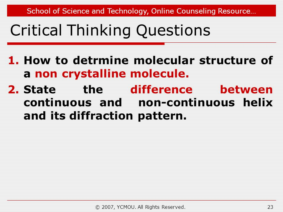 School of Science and Technology, Online Counseling Resource… Critical Thinking Questions 1.How to detrmine molecular structure of a non crystalline m