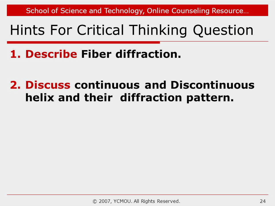 School of Science and Technology, Online Counseling Resource… Hints For Critical Thinking Question 1.Describe Fiber diffraction.