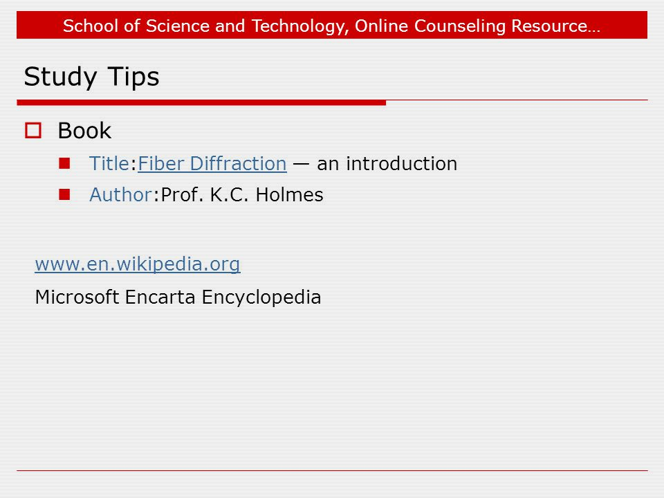 School of Science and Technology, Online Counseling Resource… Study Tips  Book Title:Fiber Diffraction — an introductionFiber Diffraction Author:Prof