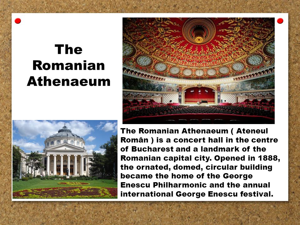 The Romanian Athenaeum The Romanian Athenaeum ( Ateneul Român ) is a concert hall in the centre of Bucharest and a landmark of the Romanian capital city.