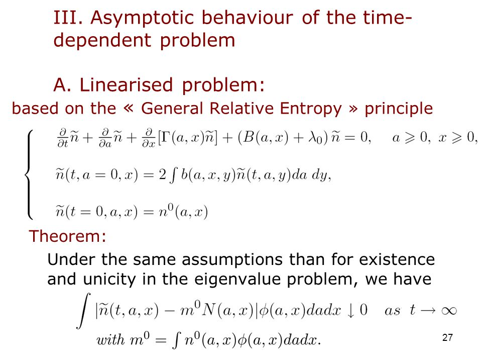 27 Theorem: Under the same assumptions than for existence and unicity in the eigenvalue problem, we have III.