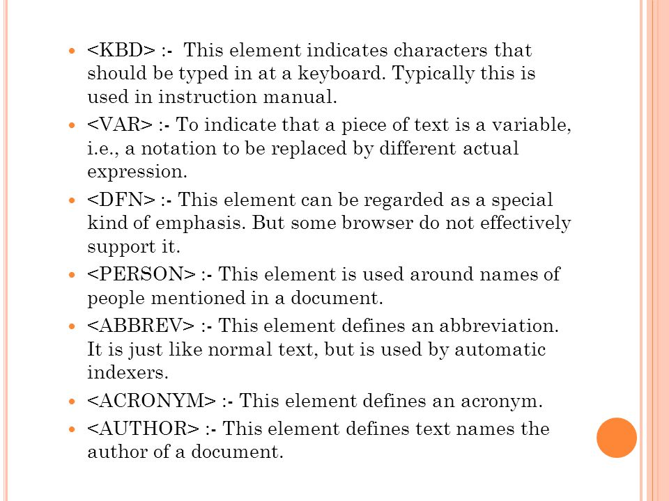 :- This element indicates characters that should be typed in at a keyboard.