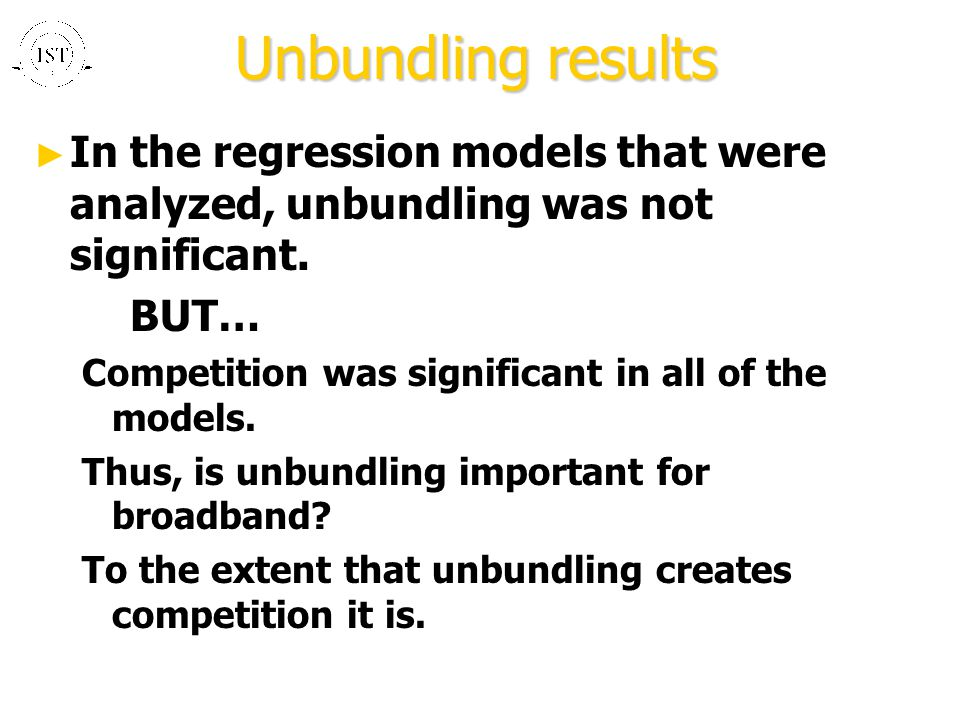 Unbundling results ► In the regression models that were analyzed, unbundling was not significant.