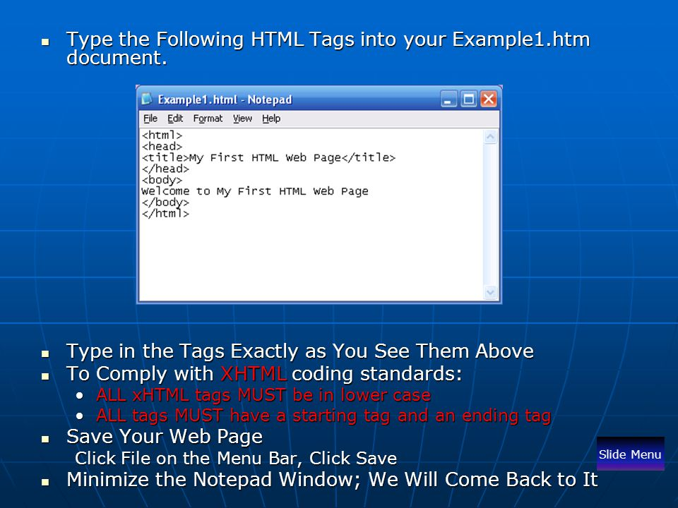 Type the Following HTML Tags into your Example1.htm document. Type the Following HTML Tags into your Example1.htm document. Type in the Tags Exactly a
