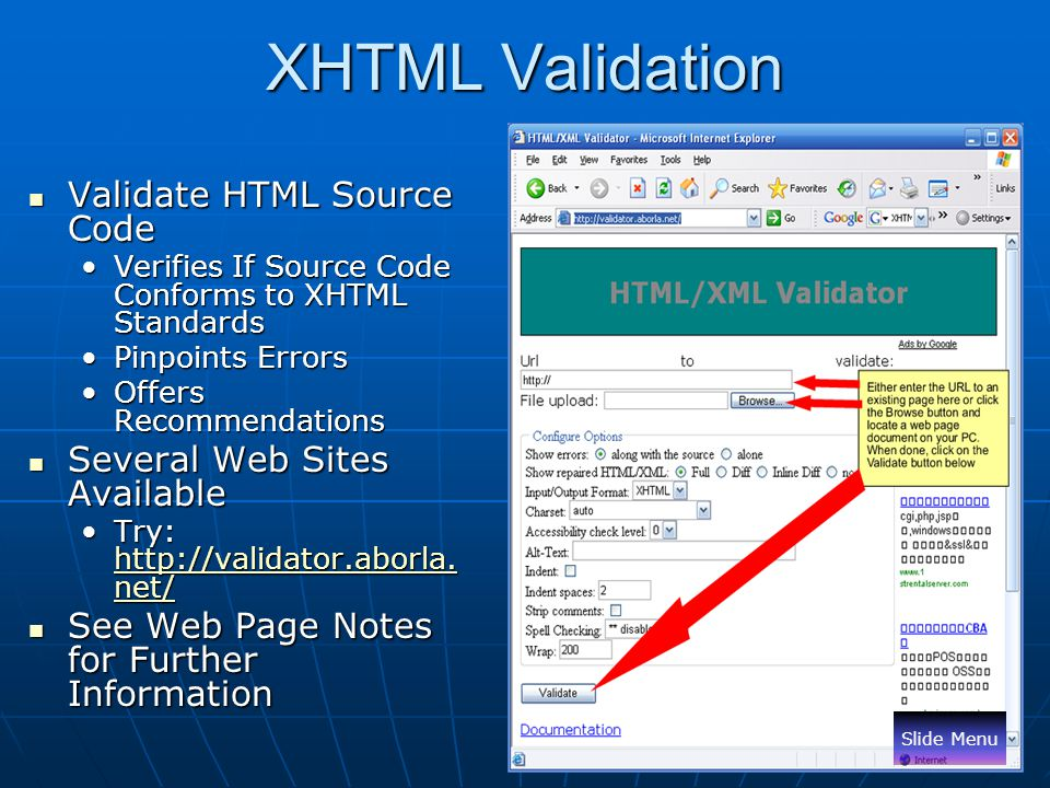 XHTML Validation Validate HTML Source Code Validate HTML Source Code Verifies If Source Code Conforms to XHTML StandardsVerifies If Source Code Confor