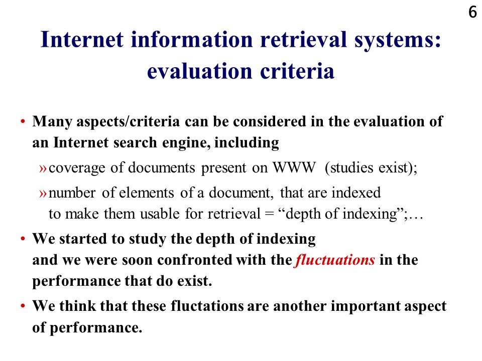 5 Internet information retrieval systems in 2000 Several types of systems exist to retrieve information: »Directories of selected sources categorised