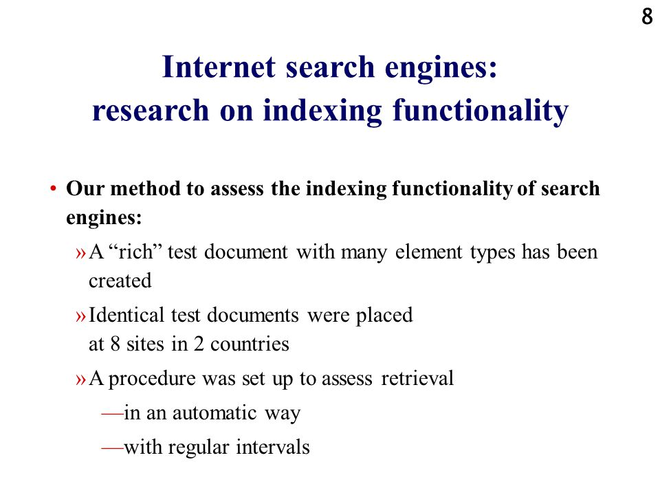 7 Internet information retrieval systems: our research group The following persons have been involved in the research: Louise Beijer (Hogeschool van A