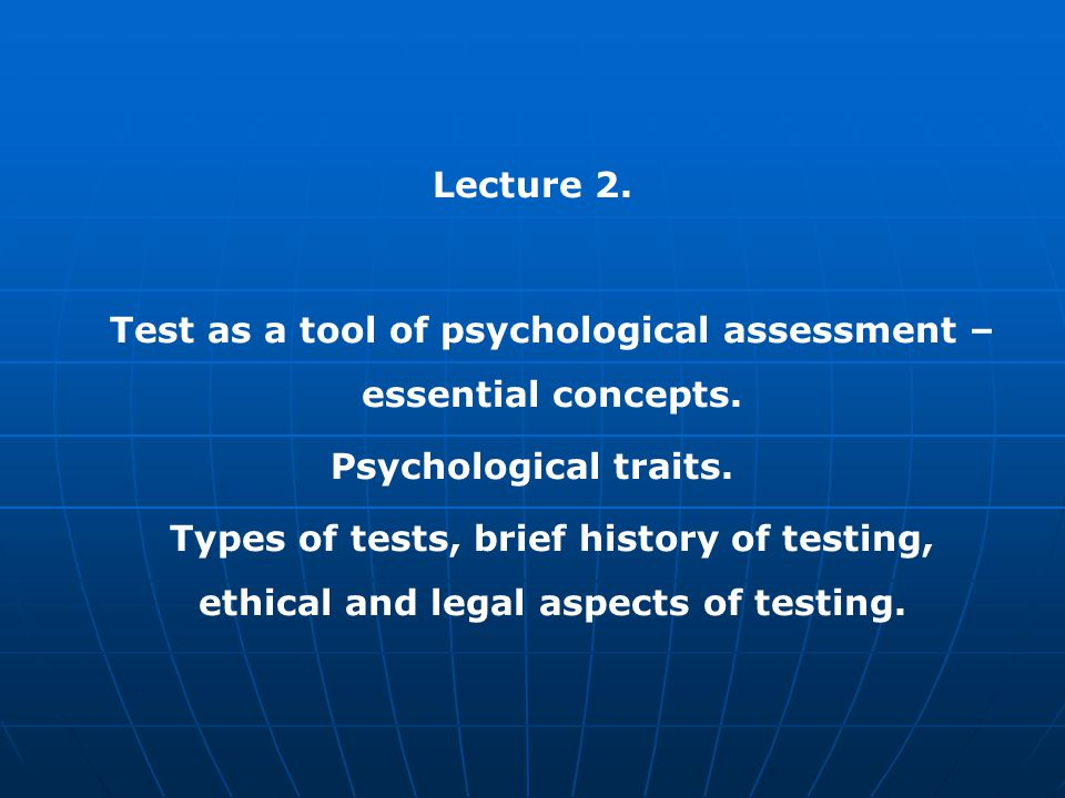 Lecture 2. Test as a tool of psychological assessment – essential concepts.
