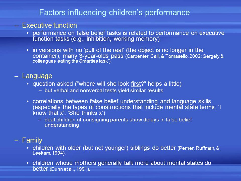 Factors influencing children's performance –Executive function performance on false belief tasks is related to performance on executive function tasks