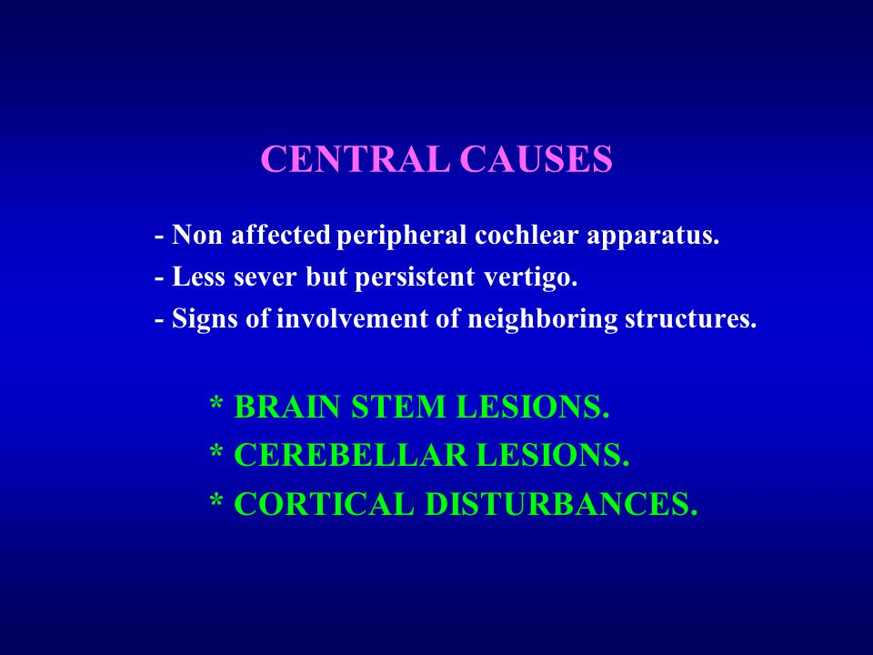 CENTRAL CAUSES - Non affected peripheral cochlear apparatus.