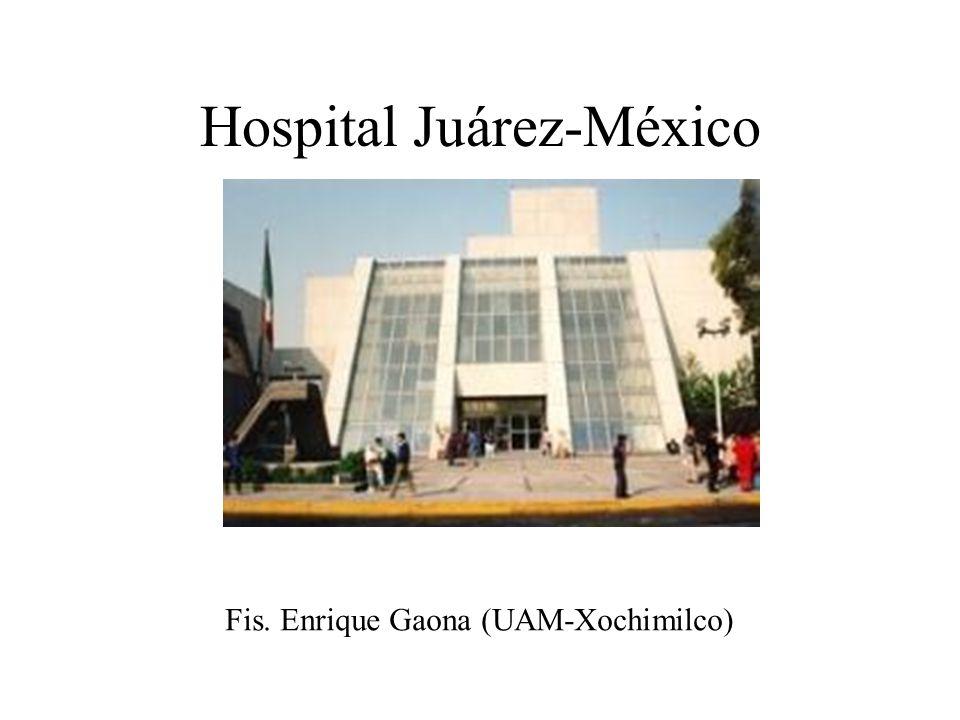 Hospital Juárez-México Fis. Enrique Gaona (UAM-Xochimilco)