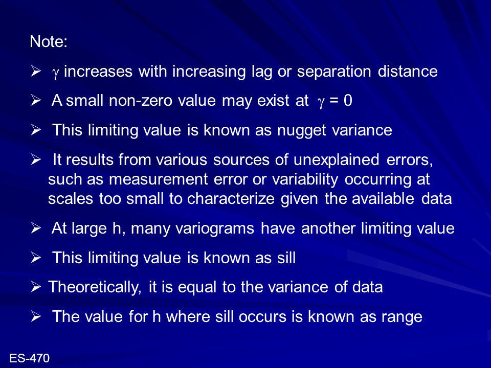 Note:   increases with increasing lag or separation distance  A small non-zero value may exist at  = 0  This limiting value is known as nugget va