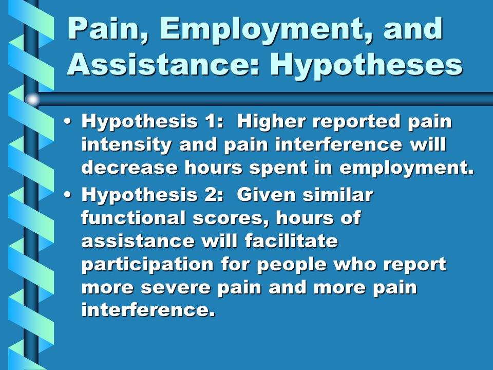 Pain, Employment, and Assistance: Methods Traumatic SCI >2 years post-injury, ages 18-64Traumatic SCI >2 years post-injury, ages 18-64 Telephone interviewTelephone interview 121 participants nationally121 participants nationally Etiology, sociodemographics, CHART, CHIEF, open-ended questions related to impact of pain and potential mediatorsEtiology, sociodemographics, CHART, CHIEF, open-ended questions related to impact of pain and potential mediators Data analysis currently underwayData analysis currently underway