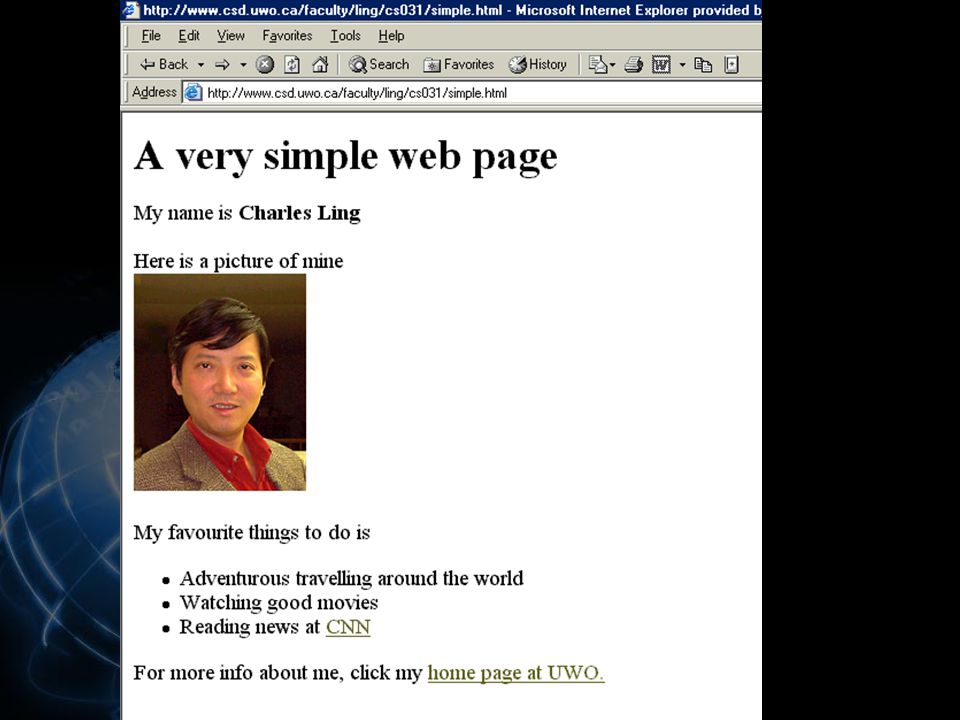 Building Webpages  Writing html files directly (using notepad or other text editors)  Using MS Word and save as html  Using specialized software: MS Frontpage, Dreamwaver, etc.