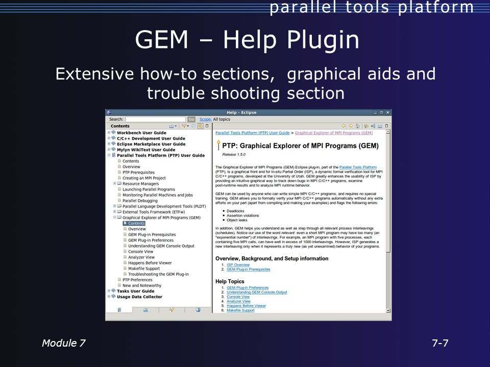 GEM – Help Plugin Extensive how-to sections, graphical aids and trouble shooting section Module 77-7