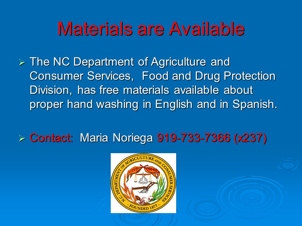 Materials are Available  The NC Department of Agriculture and Consumer Services, Food and Drug Protection Division, has free materials available abou