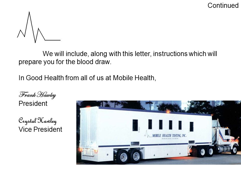We will include, along with this letter, instructions which will prepare you for the blood draw.