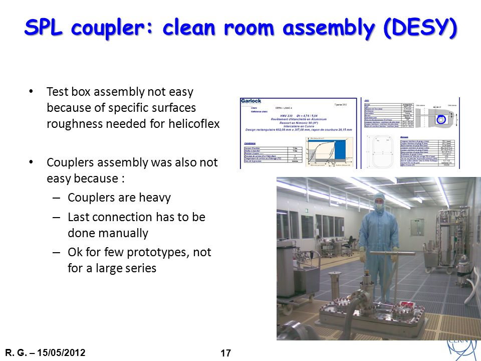 R. G. – 15/05/2012 17 Test box assembly not easy because of specific surfaces roughness needed for helicoflex Couplers assembly was also not easy beca