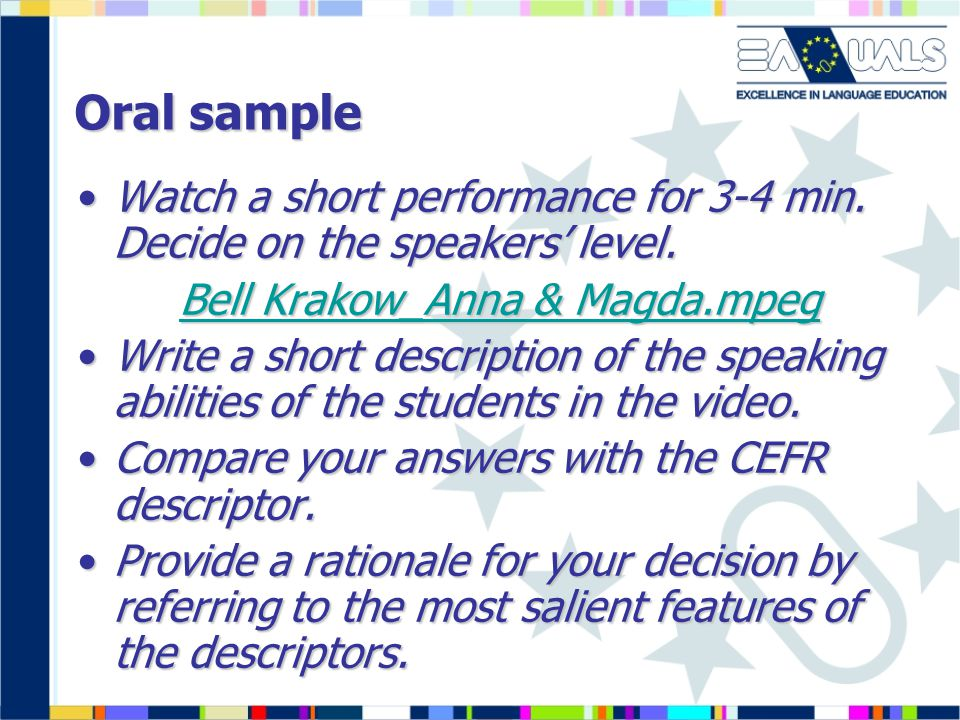 Oral sample Watch a short performance for 3-4 min.