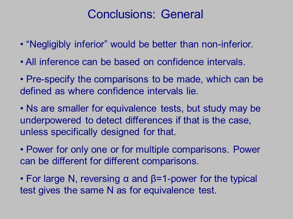 Conclusions: General Negligibly inferior would be better than non-inferior.