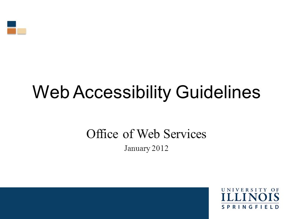 Web Accessibility Guidelines Office of Web Services January 2012