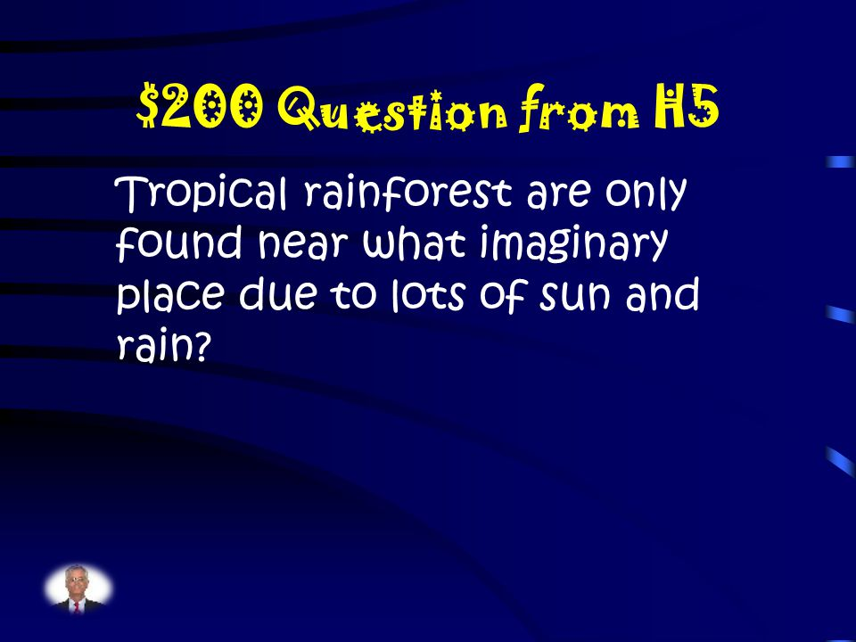 $100 Answer from H5 What is tropical and temperate
