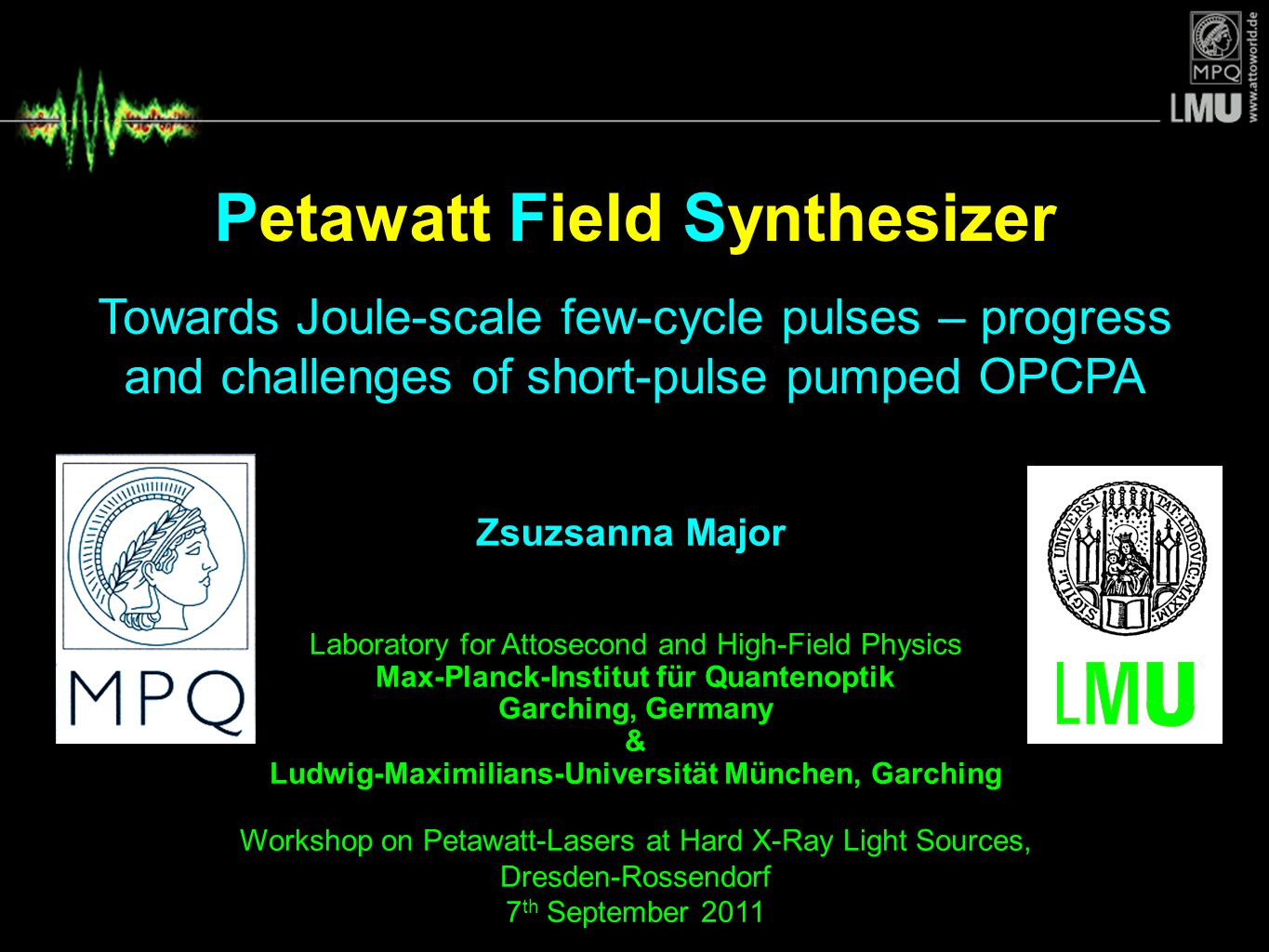 Petawatt Field Synthesizer Towards Joule-scale few-cycle pulses – progress and challenges of short-pulse pumped OPCPA Laboratory for Attosecond and Hi
