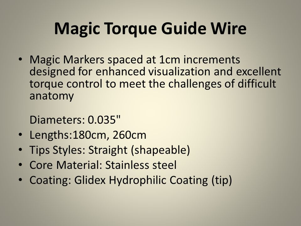 Magic Torque Guide Wire Magic Markers spaced at 1cm increments designed for enhanced visualization and excellent torque control to meet the challenges