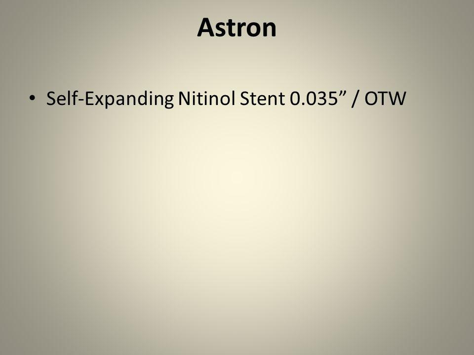 "Astron Self-Expanding Nitinol Stent 0.035"" / OTW"