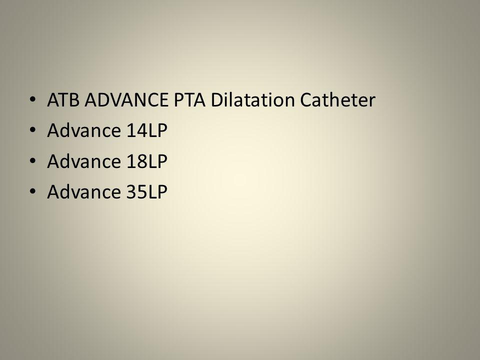 ATB ADVANCE PTA Dilatation Catheter Advance 14LP Advance 18LP Advance 35LP