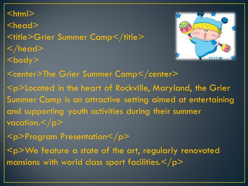 Grier Summer Camp The Grier Summer Camp Located in the heart of Rockville, Maryland, the Grier Summer Camp is an attractive setting aimed at entertaining and supporting youth activities during their summer vacation.