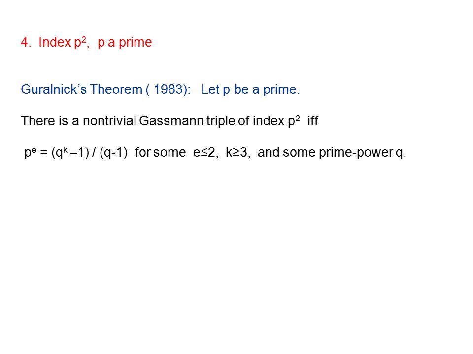 4.Index p 2, p a prime Guralnick's Theorem ( 1983): Let p be a prime.