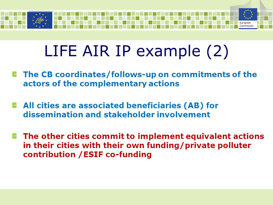 LIFE AIR IP example (2) The CB coordinates/follows-up on commitments of the actors of the complementary actions All cities are associated beneficiarie