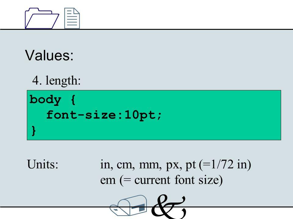 /k/k 1212 Values: body { font-size:10pt; } 4.