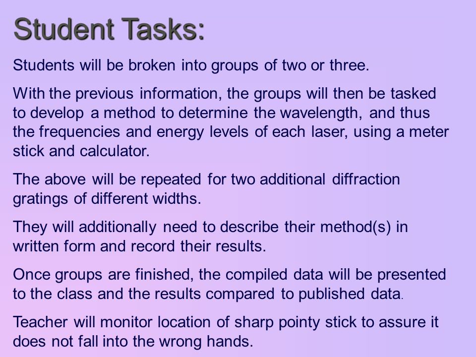 Student Tasks: Students will be broken into groups of two or three.