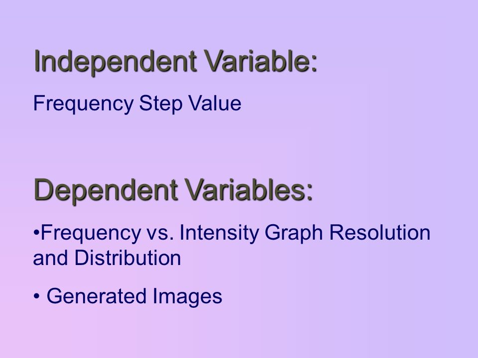 Independent Variable: Frequency Step Value Dependent Variables: Frequency vs.